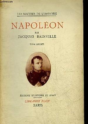 NAPOLEON - TOME SECOND - COLLECTION LES: BAINVILLE JACQUES