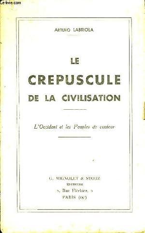 LE CREPUSCULE DE LA CIVILISATION - L'OCCIDENT: LABRIOLA ARTURO
