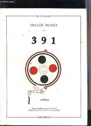 FRANCIS PICABIA ET 391 - TOME 2.: SANOUILLET MICHEL