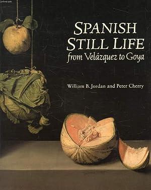 SPANISH STILL LIFE FROM VELAZQUEZ TO GOYA: JORDAN WILLIAM B.,