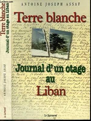 TERRE BLANCHE - JOURNAL D'UN OTAGE AU: ASSAF ANTOINE JOSEPH