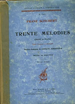 TRENTE MELODIES CHANT ET PIANO: SCHUBERT FRANZ