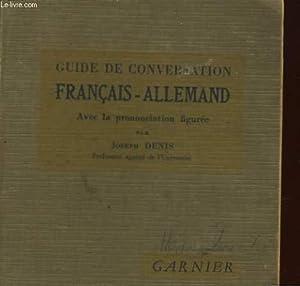 GUIDE DE CONVERSATION FRANCAIS-ALLEMAND. AVEC LA PRONONCIATION FIGUREE: JOSEPH DENIS