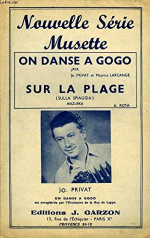 ON DANSE A GOGO / SUR LA: PRIVAT JO ET