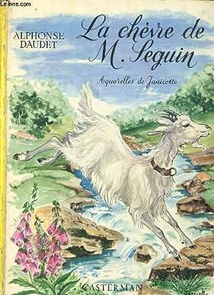 LA CHEVRE DE M. SEGUIN - SUIVI DE - LES SOUS-PREFET AUX CHAMPS - ET DE - EN CAMARGUE: DAUDET ...