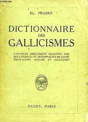 DICTIONNAIRE DES GALLICISMES LES PLUS USITES: PRADEZ El.