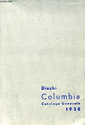 DISCHI COLUMBIA, CATALOGO GENERALE 1938: COLLECTIF