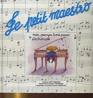LE PETIT MAESTRO. MON PREMIER LIVRE PIANO ELECTONIQUE: COLLECTIF