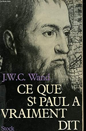 CE QUE ST PAUL A VRAIMENT DIT: WAND J.W.C.