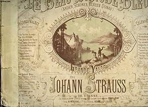 LE BEAU DANUBE BLEU ( ANDER SCHONEN BLAUEN DONAU): STRAUSS JOHANN