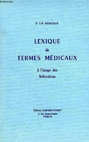 LEXIQUE DE TERMES MEDICAUX A L'USAGE DES INFIRMIERES: MONCEAUX Dr J.-P.