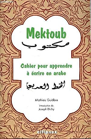 MEKTOUB - CAHIER POUR APPRENDRE A ECRIRE: GUIDERE MATHIEU