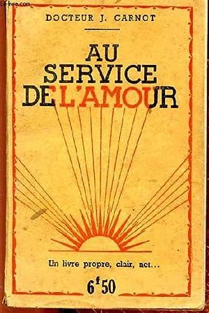 AU SERVICE DE L'AMOUR: CARNOT J. DR.