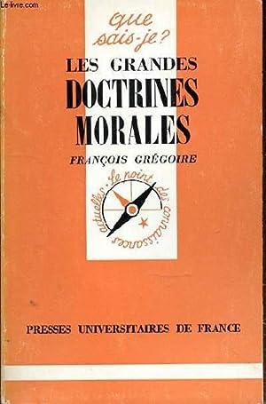 QUE SAIS-JE? - LES GRANDES DOCTRINES MORALES: GREGOIRE FRANCOIS