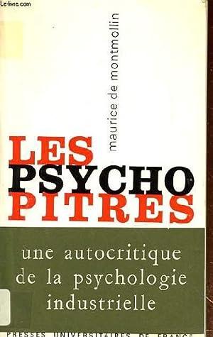 LES PSYCHOPITRES - UNE AUTOCRITIQUE DE LA: DE MONTMOLLIN MAURICE