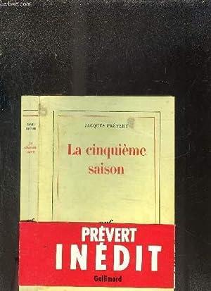 LA CINQUIEME SAISON: PREVERT JACQUES.
