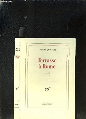 TERRASSE A ROME: QUIGNARD PASCAL.