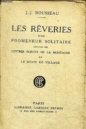 LES REVERIES D'UN PROMENEUR SOLITAIRE SUIVIES DE: J.J. ROUSSEAU