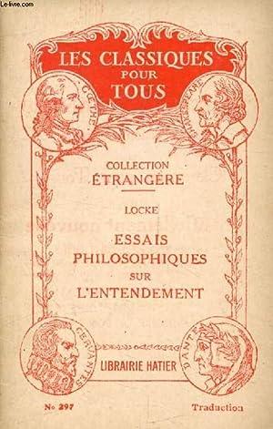 ESSAI PHILOSOPHIQUE CONCERNANT LENTENDEMENT HUMAIN Traduction Les LOCKE J