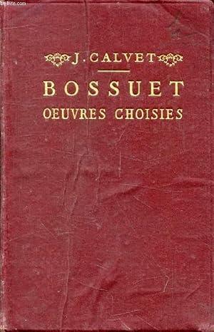 BOSSUET, OEUVRES CHOISIES: BOSSUET, par J.