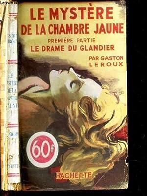 LE MYSTERE DE LA CHAMBRE JAUNE -: LEROUX GASTON