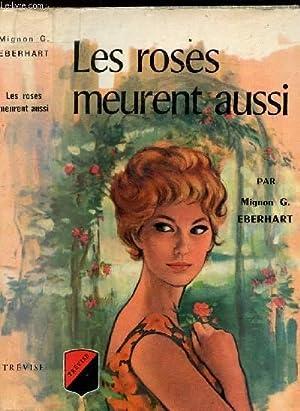 LES ROSES MEURENT AUSSI: EBERHART MIGNON G.