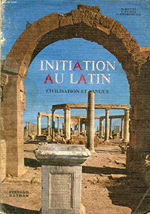 INITIATION AU LATIN, CIVILISATION ET LANGUE: GORINI R., GRIMAL