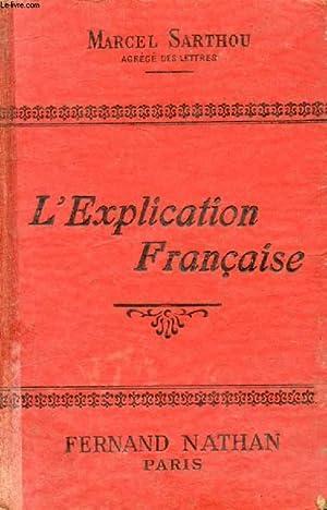 L'EXPLICATION FRANCAISE, RECUEIL DE MORCEAUX CHOISIS A: MARCEL SARTHOU
