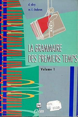 LA GRAMMAIRE DES PREMIERS TEMPS - VOLUME: ABRY D. -