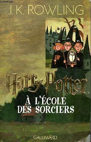 HARRY POTTER A L'ECOLE DES SORCIERS: ROWLING J. K.