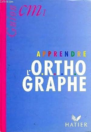 APPRENDRE L'ORTHOGRAPHE - CM1: GUION J ET