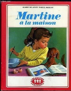 MARTINE A LA MAISON: DELAHAYE GILBERT /