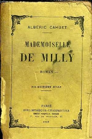 MADEMOISELLE DE MILLY - ROMAN.: CAHUET ALBERIC