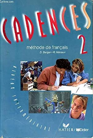 CADENCES 2 - METHODE DE FRANCAIS -: BERGER D. -