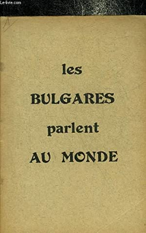 LES BULGARES PARLENT AU MONDE.: COLLECTIF