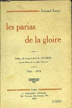 LES PARIAS DE LA GLOIRE 1914-1918.: BASTY FERNAND