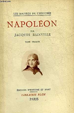 NAPOLEON - TOME PREMIER - COLLECTION LES: BAINVILLE JACQUES