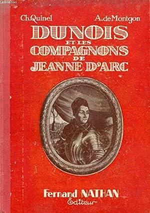 DUNOIS ET LES COMPAGNONS DE JEANNE D'ARC: QUINEL Ch., MONTGON