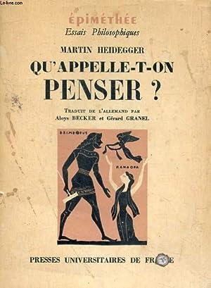 Qu'Appelle-T-On Penser?, Heidegger, Martin