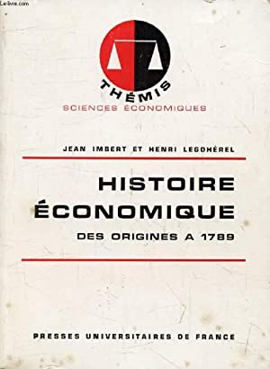 HISTOIRE ECONOMIQUE DES ORIGINES A 1789 (Thémis): IMBERT JEAN, LEGOHEREL