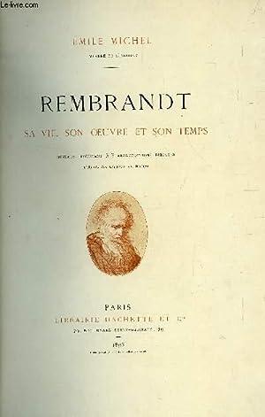 REMBRANDT - SA VIE , SON OEUVRE: MICHEL EMILE