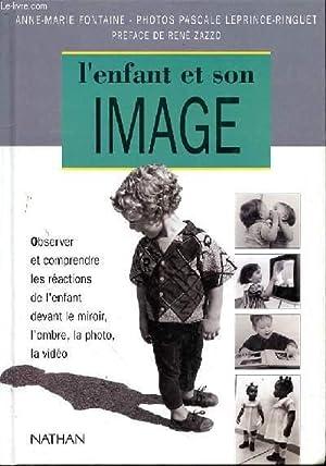 L'ENFANT ET SON IMAGE - OBSERVER ET: FONTAINTE ANNE-MARIE