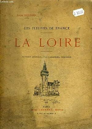 LES FLEUVES DE FRANCE - LA LOIRE.: BARRON LOUIS
