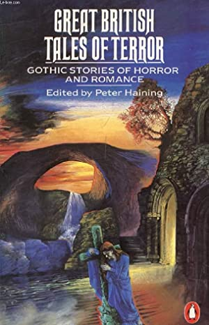 GREAT BRITISH TALES OF TERROR, Gothic Stories: COLLECTIF