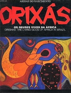 ORIXAS, OS DEUSES VIVOS DA AFRICA (ORISHAS: NASCIMENTO ABDIAS DO