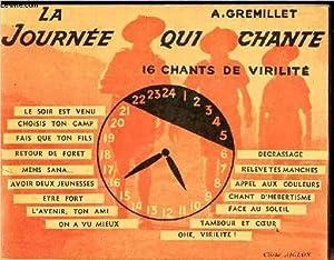 LA JOURNEE QUI CHANTE - 16 CHANTS: GREMILLET A.