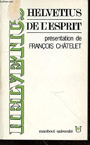 DE L'ESPRIT - PRESENTATION DE FRANCOIS CHATELET: HELVETIUS