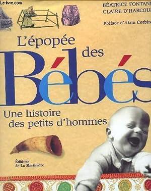 L'EPOPEE DES BEBES - UNE HISTOIRE DES: FONTANEL BEATRICE /