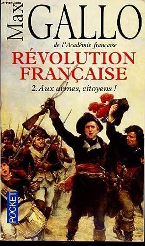 REVOLUTION FRANCAISE - 2: AUX ARMES, CITOYENS!: GALLO MAX
