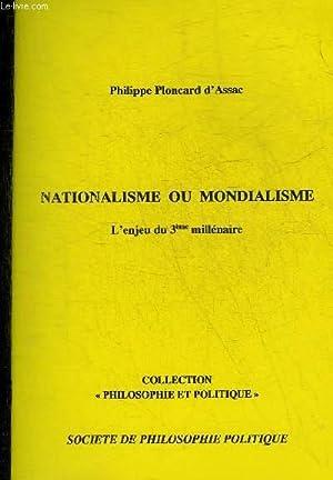 NATIONALISME OU MONDIALISME L'ENJEU DU 3EME MILLENAIRE: PLONCARD D'ASSAC PHILIPPE